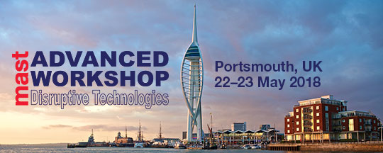 MAST Advanced Workshop – Disruptive Technologies, Portsmouth UK, 22–23 May 2018